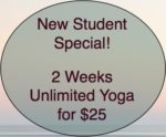 new student special $25 for 2 weeks unlimited yoga